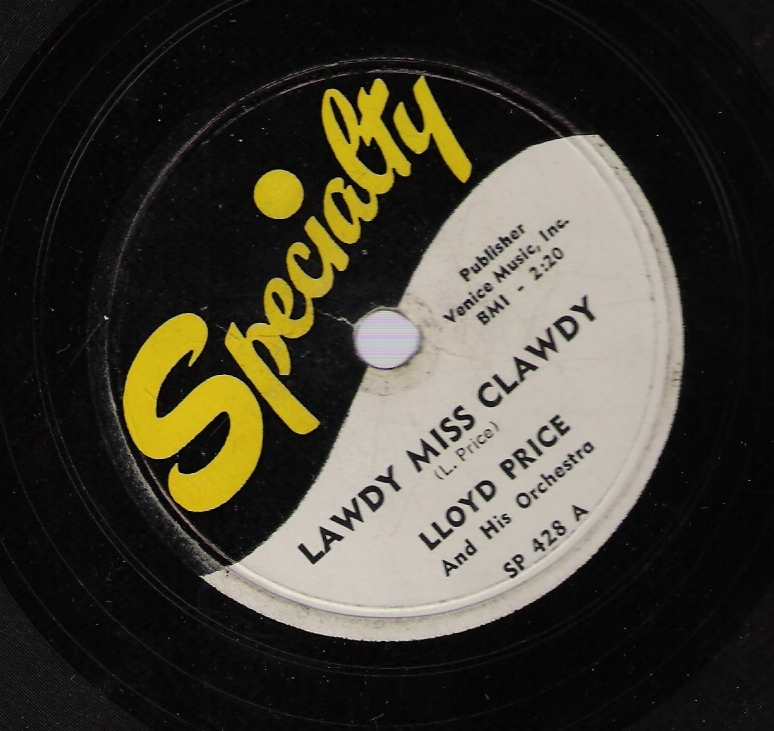 "Lloyd Price&squot;s ORIGINAL ""Lawdy Miss Claudy"" on a Specialty Records 78"
